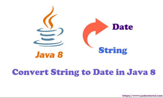 Java Convert String to Date in Java 8