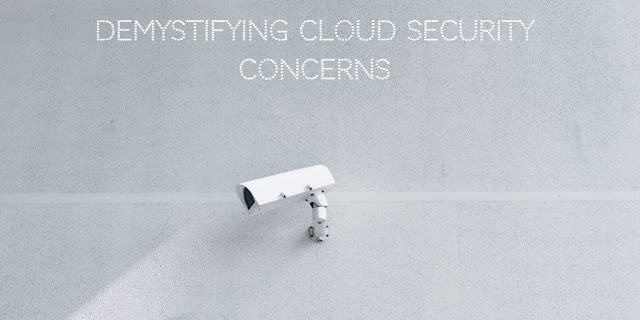 Demystifying top Cloud Security concerns