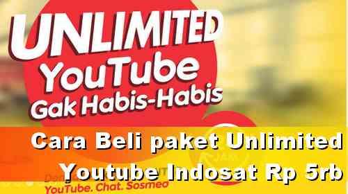 Cara Beli Paket Youtube Unlimited IM3 hanya 5 Ribu