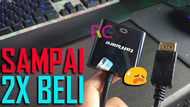 Apakah Memang Benar Ada Adapter Display Port ke VGA atau D-SUB? Baca Review Ini Dulu Sebelum Membelinya!
