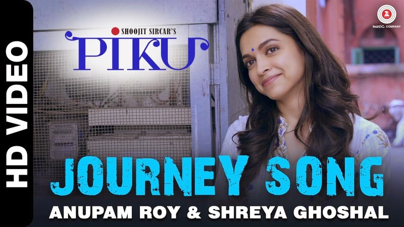 Download Journey – Piku (2015) HD 720p Full Video Song