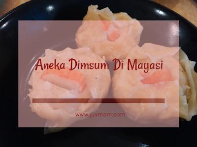Aneka Dimsum Di Mayasi