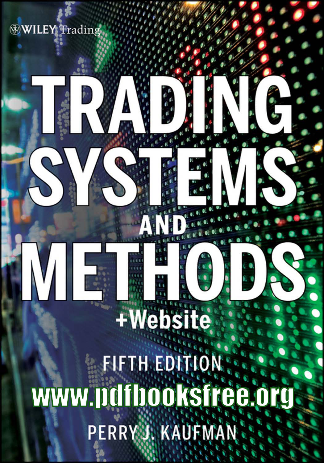 Trading Systems and Methods, + Website, 5th Edition [Book]