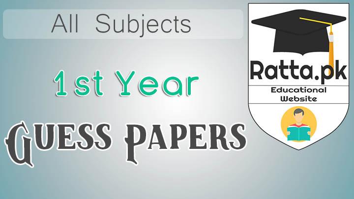 1st Year Guess Papers 2021 - Inter Part 1 fsc,ics,i.com,fa