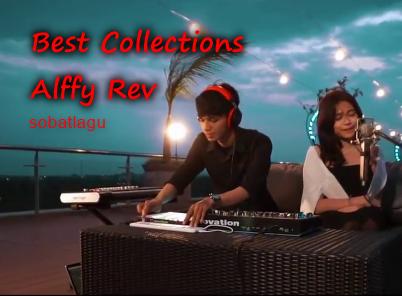 Kumpulan Lagu Alffy Rev Mp3 Cover Remix Terbaik 2018 Full Rar