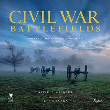 Civil War Battlefields: Walking the Trails of History