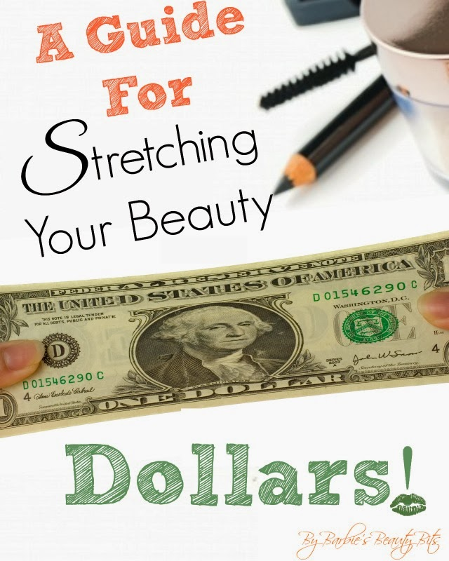 A Guide For Stretching Your Beauty Dollar, By Barbie's Beauty Bits