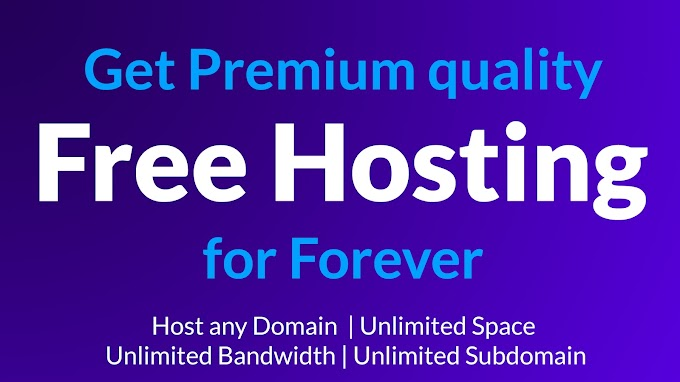 Get Premium Quality Free Hosting (Free Forever) | Unlimited Storage | Bandwidth | Sub Domain | Host any Domain