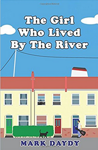 The Girl Who Lived By The River by Mark Daydy Review by Phil Andrews The Best Year Of Our Lives