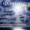 Pendapat Beberapa Golongan (Jabariyah-Qadariyah-Ahlussunnah) tentang Qodha dan Qadar