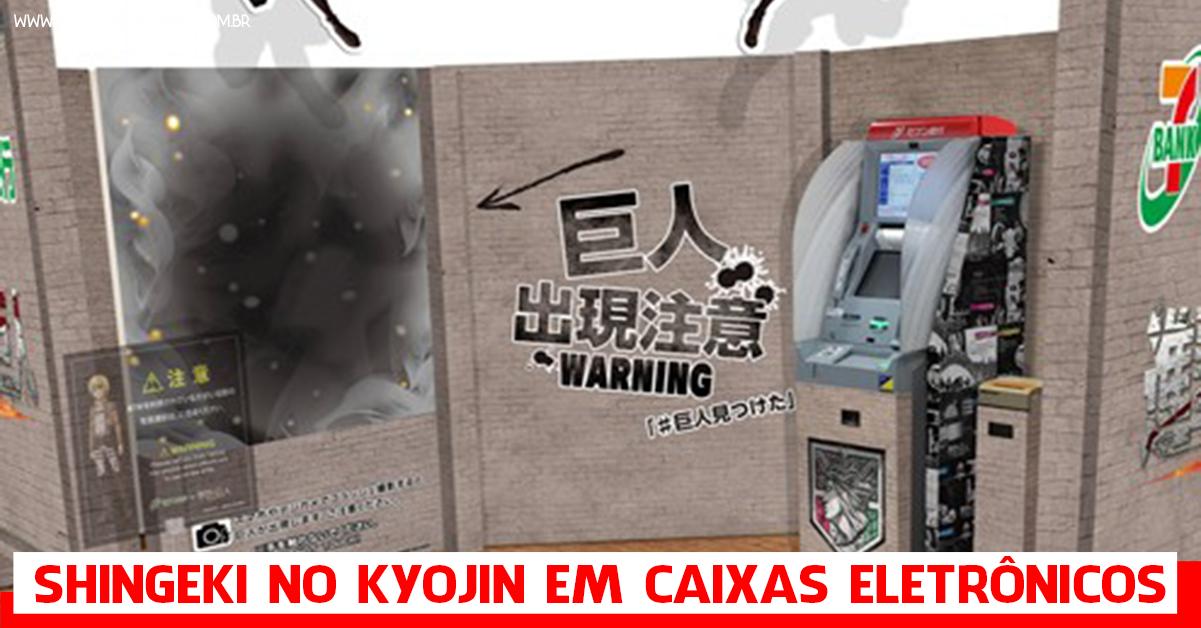 Shingeki no Kyojin nos Caixas Eletrônicos do Japão.