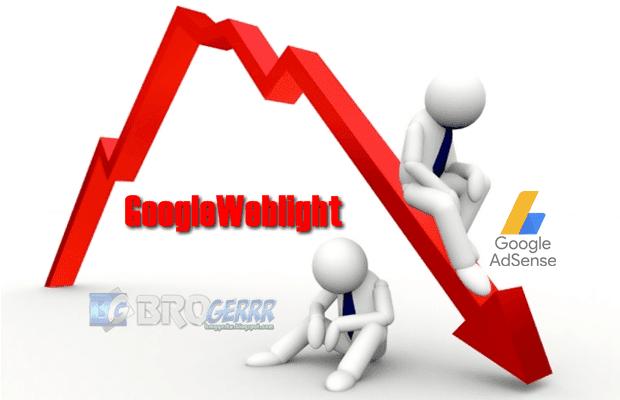 Mengatasi Penghasilan Adsense Menurun Akibat GoogleWeblight,