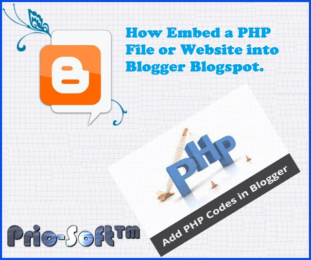 How Embed a PHP Code or Website into Blogger Blogspot.