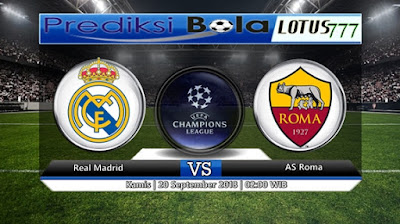 PREDIKSI REAL MADRID VS AS ROMA 20 SEPTEMBER 2018