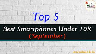 Top 5 Best Budget Smartphones [ U-Rs 10,000 ]