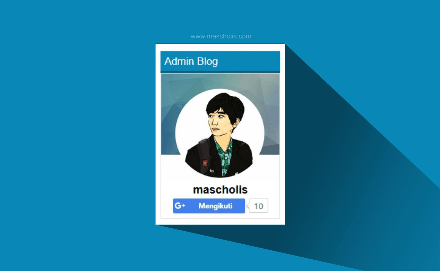 Cara Membuat Widget Profil Keren Ala Mas Cholis di Blog