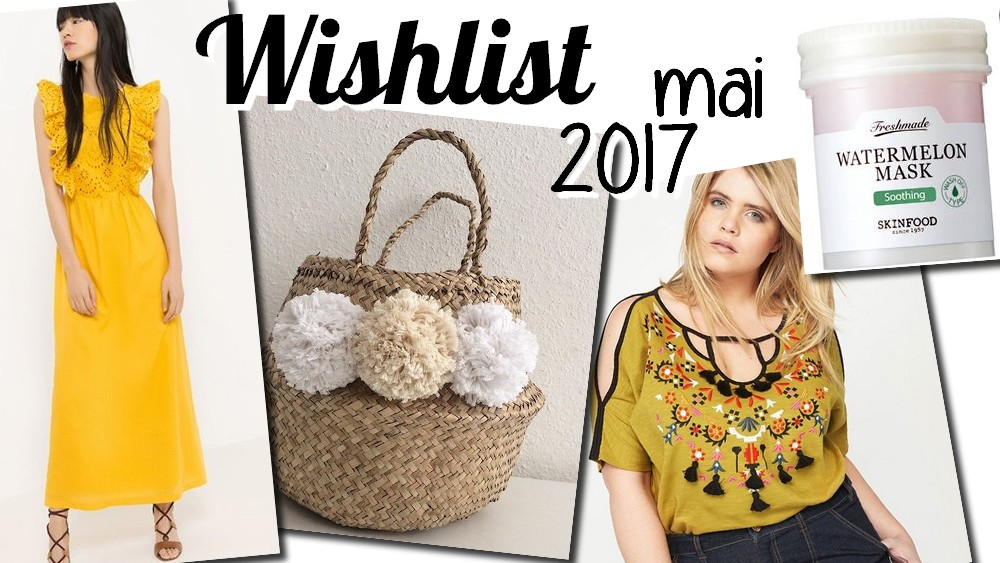 wishlist-mode-beauté-mai-2017
