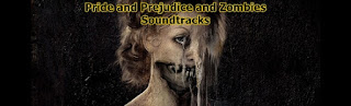 pride and prejudice and zombies soundtracks-ask ve gurur ve zombiler muzikleri