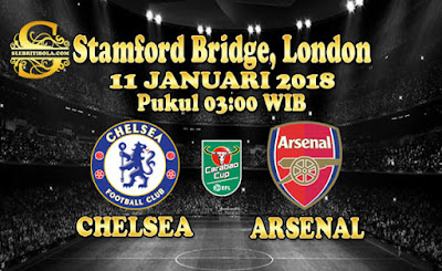 JUDI BOLA DAN CASINO ONLINE - PREDIKSI PERTANDINGAN ENGLISH LEAGUE CUP CHELSEA VS ARSENAL 11 JANUARI 2018