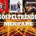 Gospel MixTape: Download GospelTrender MixTape Vol.1 Ft Dj Olex.