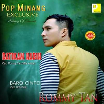 Download Lagu Minang Rommy Tan Batikam Habih Full Album