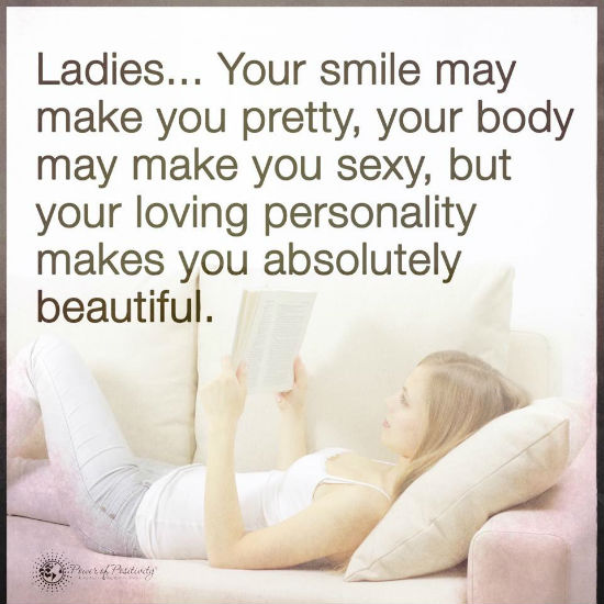 Your Smile May Make You Pretty Your Body May Make You Sexy But