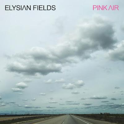 Elysian Fields – Pink Air