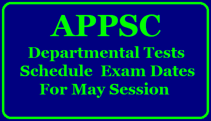 APPSC Departmental Tests Schedule , Exam Dates for May 2019 Session Notification. APPSC has informed that the Departmental Tests will be conducted in On-line mode with CBT (Computer Based Test) Method for May 2019 Session vide Notification no. 13/2019. Examinations will be held at District Head Quarters of Andhra Pradesh State. Examination schedule is given below./2019/05/appsc-departmental-tests-schedule-exam-dates-for-may-session-notification.html