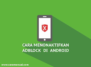 Cara Menonaktifkan Adblock di Android