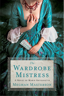 ARC Review: The Wardrobe Mistress: A Novel of Marie Antoinette by Meghan Masterson