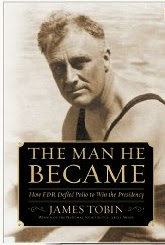 "Book cover of ""The Man He Became"" by James Tobin, with photo of a young FDR"