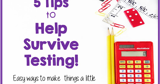 Classroom Action with Ms. Jackson: 5 Tips to Help Testing Go Smoother