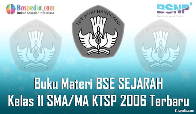 Buku Materi BSE SEJARAH Kelas 11 SMA/MA KTSP 2006 Terbaru