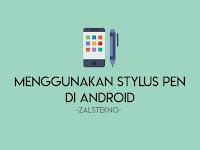 Cara Menggunakan Stylus Pen di HP Android