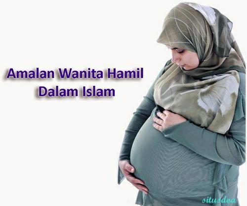 Doa Amalan Ibu Saat Hamil Agar Mudah Melahirkan Dan Lahir Sempurna