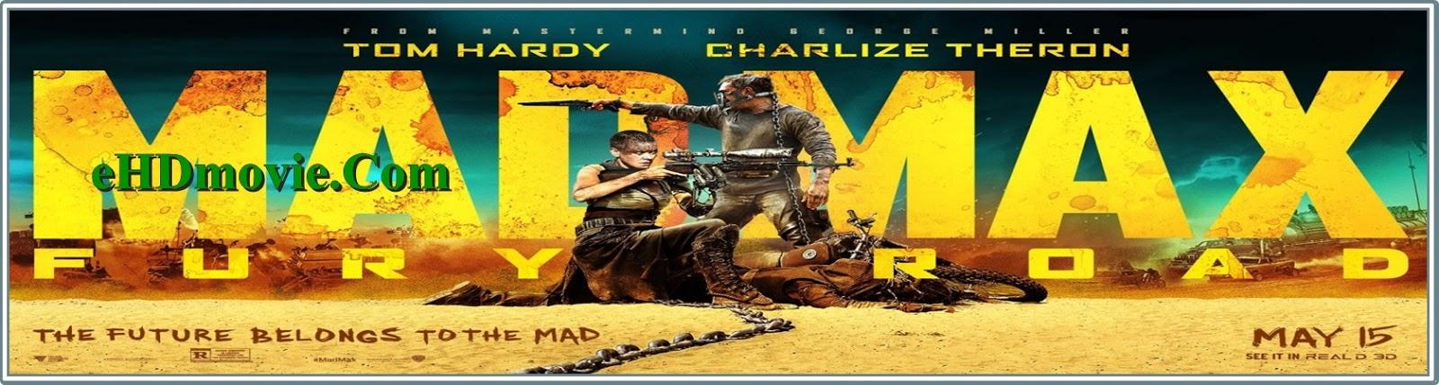 Mad Max: Fury Road 2015 Full Movie Dual Audio [Hindi – English] 720p - 480p ORG BRRip 350MB - 950MB ESubs Free Download