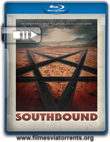 Southbound Torrent - BluRay Rip 720p e 1080p Legendado (2015)