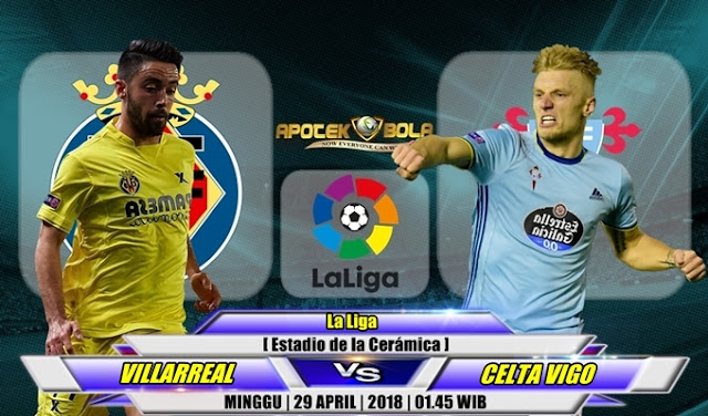 Prediksi Villarreal vs Celta Vigo 29 April 2018