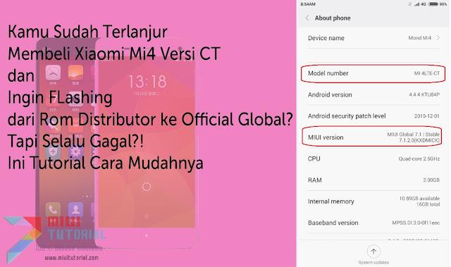 Kamu Terlanjur Membeli Xiaomi Mi4 Versi CT & Ingin FLashing dari Rom Distributor ke Official Global? Ini Tutorial Cara Mudahnya