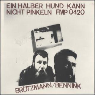 Peter Brötzmann, Han Bennink, Ein halber Hund kann nicht pinkeln