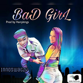 Music : Innoswagzy – Bad Girl (Prod. Harrykings)