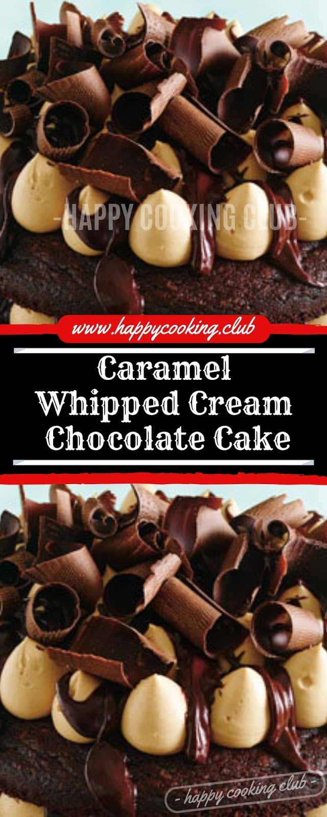 Caramel Whipped Cream Chocolate Cake