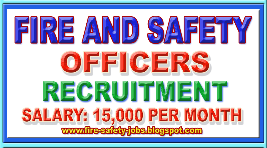FIRE AND SAFETY JOBS: ASSISTANT FIRE AND SAFETY OFFICER JOBS