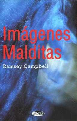 Imagenes Malditas una novela de Ramsey Campbell