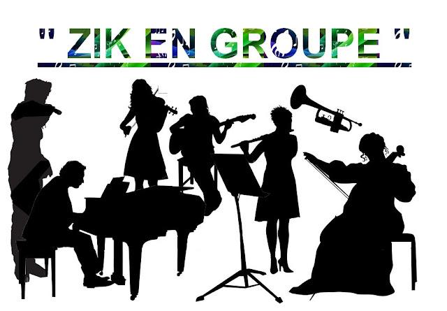 Zik en groupe : détails cliquez ici