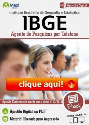 http://www.maxieduca.com.br/apostilas-para-concurso/ibge-agente-de-pesquisas-por-telefone/?af=7