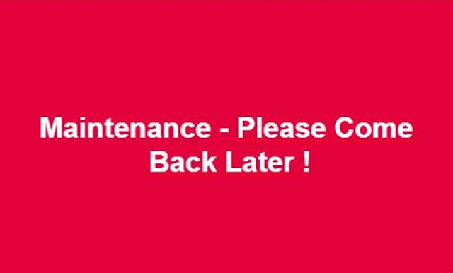 Maintenance - Please Come Back Later !