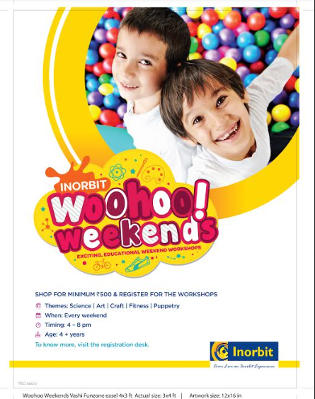 "WOOHOO WEEKENDS"" @ INORBIT MALL VASHI!"