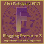 http://www.a-to-zchallenge.com/2017/04/atozchallenge-4-7-2017-letter-f.html