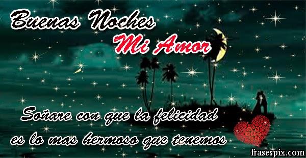 Imagenes Frases Pix Mensajes De Buenas Noches Mi Amor Con Tiernos
